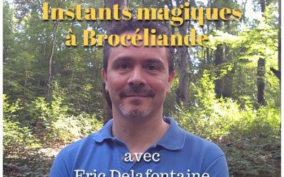 Instants magiques à Brocéliande