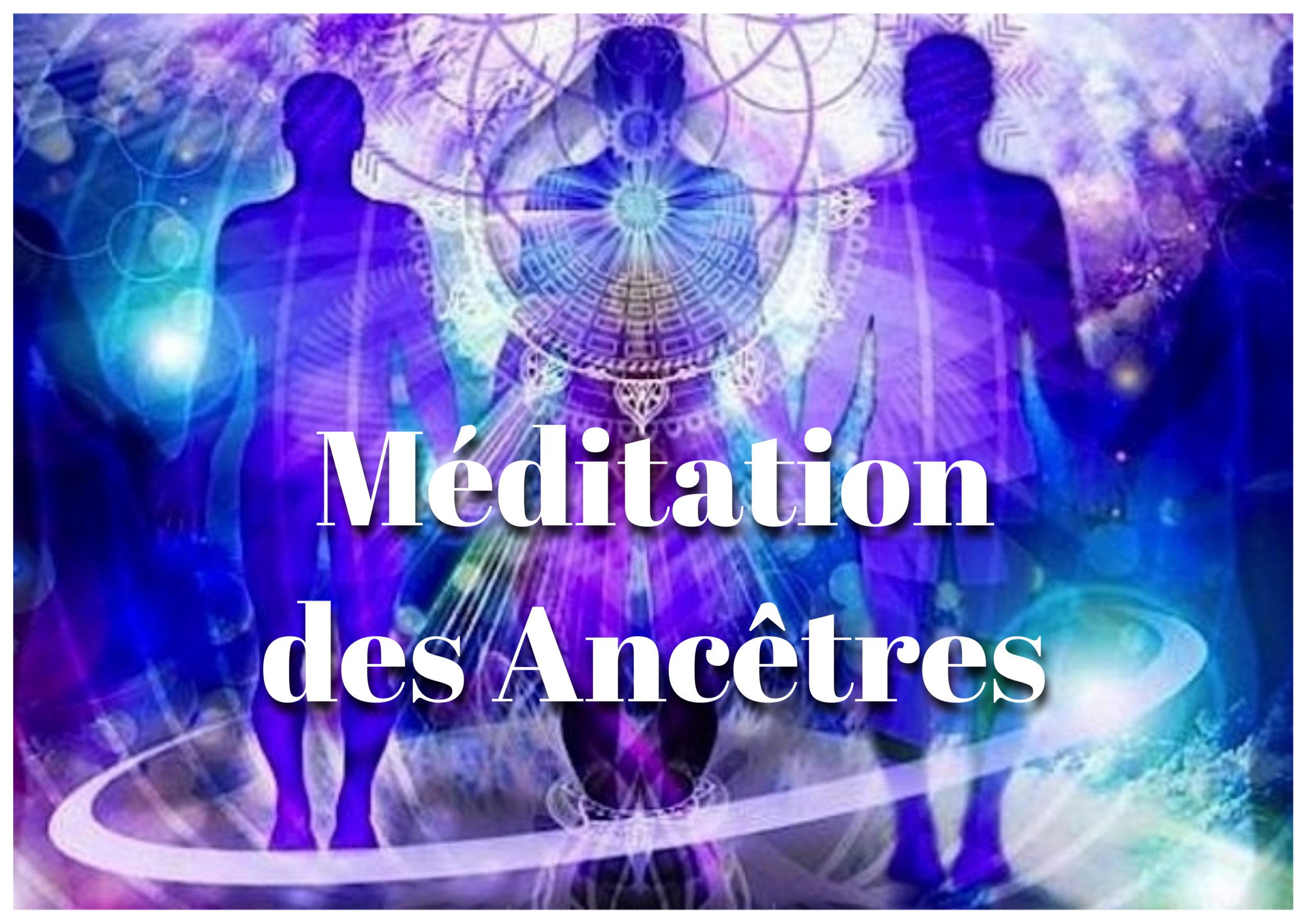 méditation « L'énergie de vos Ancêtres »